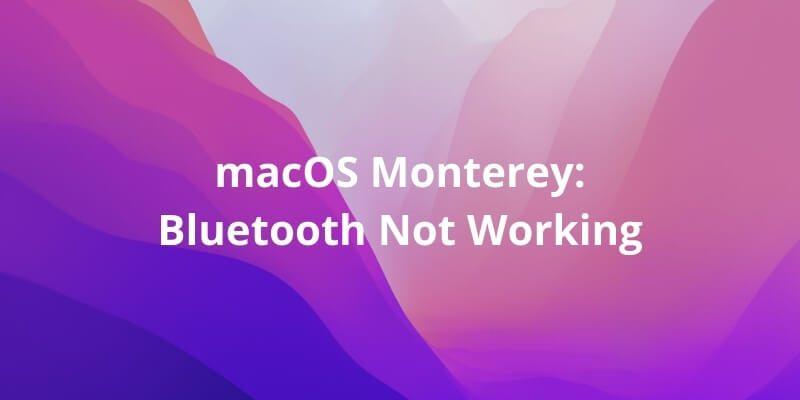bluetooth not working macos monterey