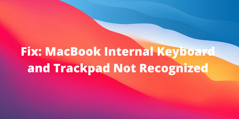 macbook keyboard trackpad not recognized